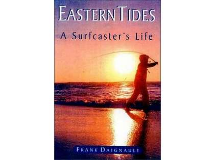 Anglers Books Eastern Tides: A Surfcasters Life