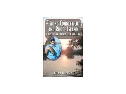 Fishing Connecticut & Rhode Island: A Guide for Freshwater Anglers