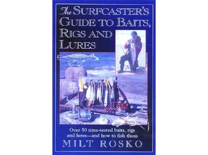 The Surfcaster's Guide To Baits, Rigs & Lures